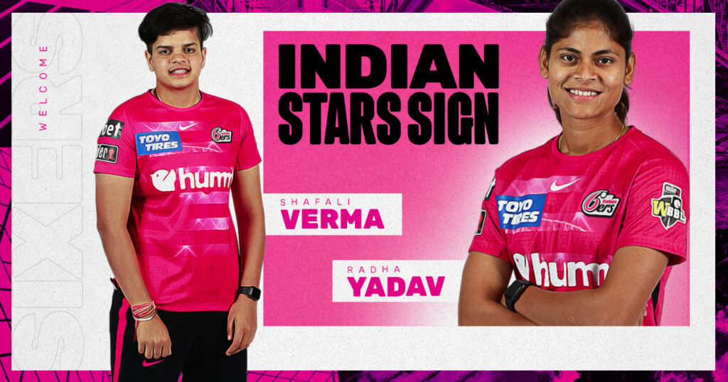 WBBL 07: Syndey Sixers signs Shafali Verma & Radha Yadhav for the upcoming seaosn